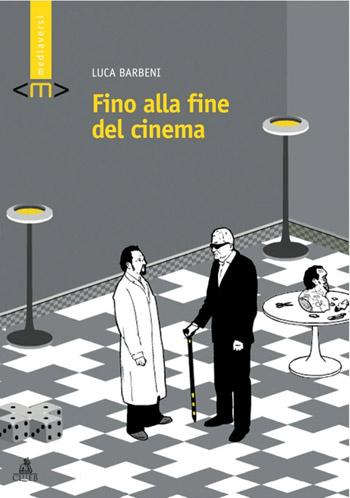 Fino alla fine del cinema, Luca Barbeni, 2010