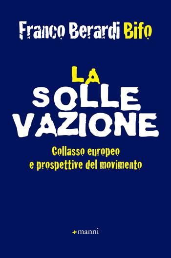 """Immagine della copertina di Giancarlo Greco per il libro di Franco Berardi, """"La sollevazione"""", Manni, 2011."""