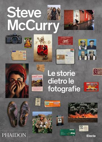 Steve McCurry - Le storie dietro le fotografie Phaidon-Electa, 2013