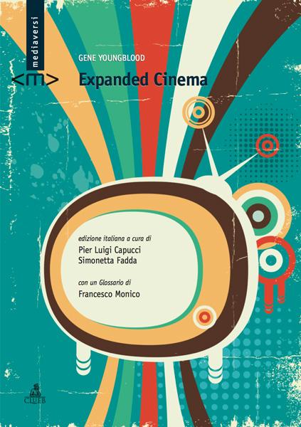 """La copertina del libro """"Expanded Cinema"""" di Gene Youngblood curato da Pier Luigi Capucci e Simonetta Fadda"""