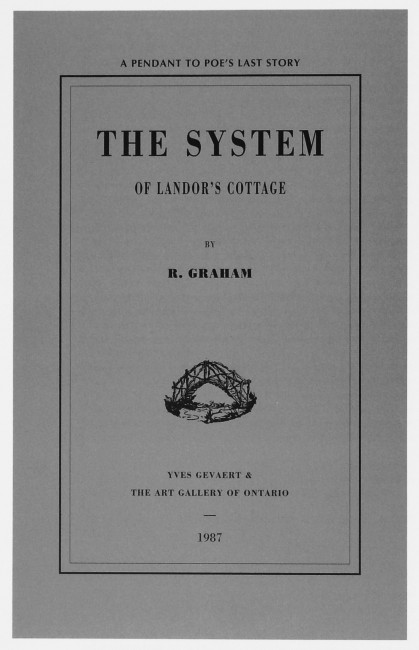 Rodney Graham, The System of Landor's Cottage: A Pendant to Poe's Last Story, 1987, Paperback book, Standard edition of 250. Brussels, Yves Gevaert Éditeur; Toronto, Art  Gallery of Ontario Front cover revised in 1994 ©Saskia Gevaert, Brussels