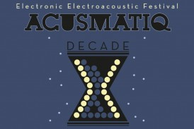 Acusmatiq, festival della sperimentazione elettronica ed elettroacustica – Ancona